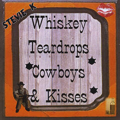 Whiskey, Teardrops, Cowboys & Kisses