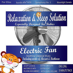 Calming Electric Fan with Soothing Classical Music for My Smart Baby (24 Classical Masterpieces In 1 Track)