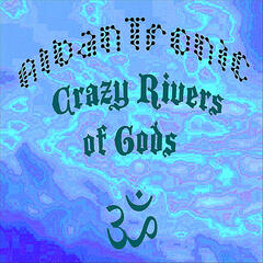 Crazy Rivers of Gods