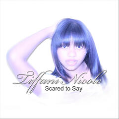 Scared to Say