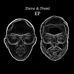 Dave & Trent