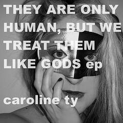 They Are Only Human, But We Treat Them Like Gods EP