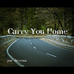 Carry You Home