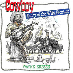 Cowboy Songs of the Wild Frontier