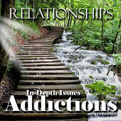 Relationships In-Depth Issues - Addictions