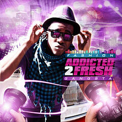Addicted to Fresh - Single