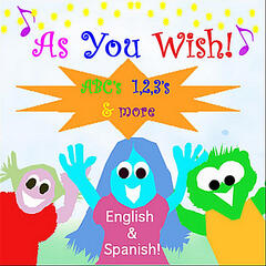 As You Wish! ABC's & 1, 2, 3's in English & Spanish