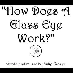 How Does a Glass Eye Work?
