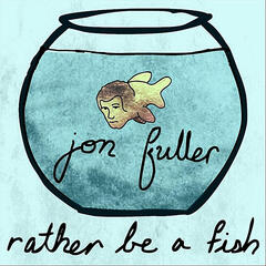 Rather Be a Fish
