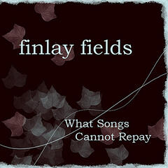 What Songs Cannot Repay