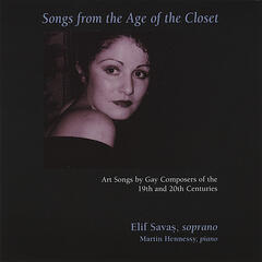 Songs from the Age of the Closet: Art Songs by Gay Composers