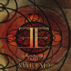 A Two Fold Fire - Myriad
