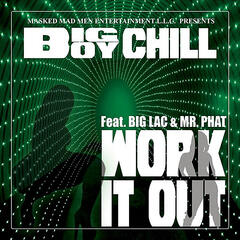 Work It Out (feat. Big Lac & Mr. Phat)