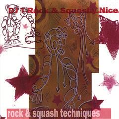 Rock & Squash Techniques