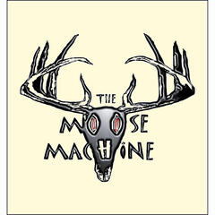 The Moose Machine