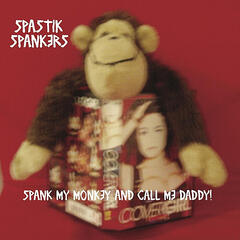 Spank My Monkey and Call Me Daddy!