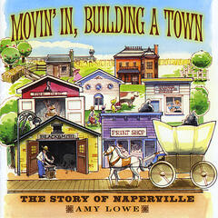 Movin In Building a Town (The Story of Naperville)