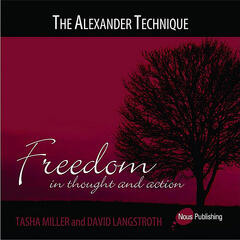 The Alexander Technique (Freedom In Thought and Action)