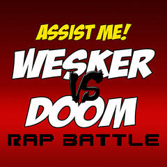 Assist Me (Wesker Vs Doom Rap Battle )