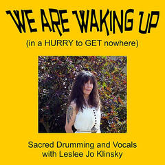 We Are Waking Up (In a Hurry to Get Nowhere)