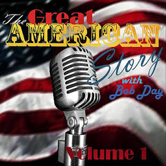 The Great American Story with Bob Day, Vol. 1