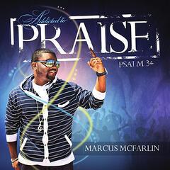 Addicted to Praise