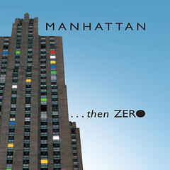 Manhattan ...Then Zero
