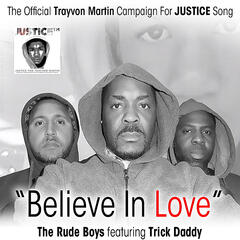 Believe in Love: The Official Trayvon Martin Campaign for Justice Song (feat. Trick Daddy)