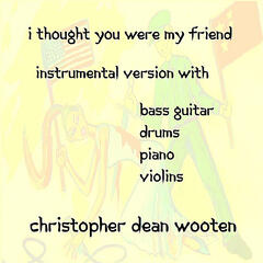 I Thought You Were My Friend (Instrumental Version)