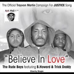 Believe in Love (B. Howard Remix): The Official Trayvon Martin Campaign For Justice Song (feat. B. Howard & Trick Daddy)