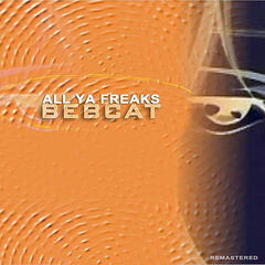 All Ya Freaks (Remastered)