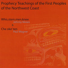 Prophecy Teachings of the First Peoples of the Northwest Coast