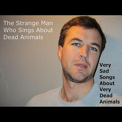 Very Sad Songs About Very Dead Animal Creatures
