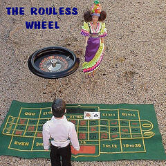 The Rouless Wheel