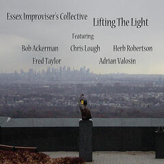 Lifting The Light (feat. Bob Ackerman, Chris Lough, Herb Robertson, Fred Taylor, Adrian Valosin)