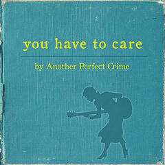 You Have to Care