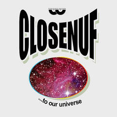 Closenuf...to Our Universe