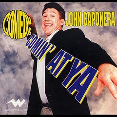"John Caponera ""Comedy Comin' At Ya"""