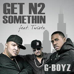 Get N2 Somethin (feat. Twista)