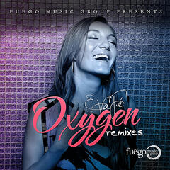 Oxygen Remixes (Fuego Music Group Presents)