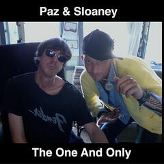 Paz & Sloaney: The One and Only