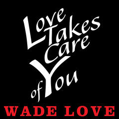 Love Takes Care of You