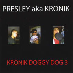 Kronik Doggy Dog 3