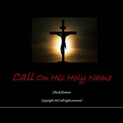 Call On His Holy Name