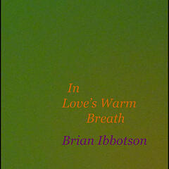 In Love's Warm Breath