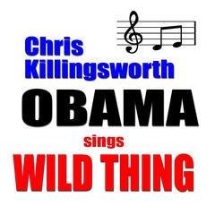 Obama Sings Wild Thing (feat. Jon Hanson)