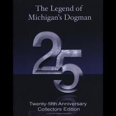 The Legend of Michigan's Dogman: 25th Anniversary Collectors Edition