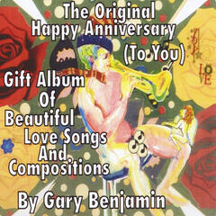 The Original Happy Anniversary (To You) [Gift Album of Beautiful Songs and Compositions]