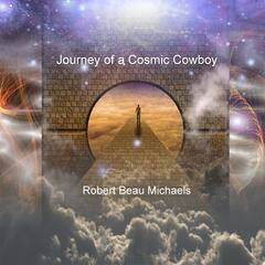 Journey of a Cosmic Cowboy