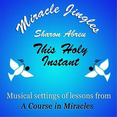 Miracle Jingles: This Holy Instant